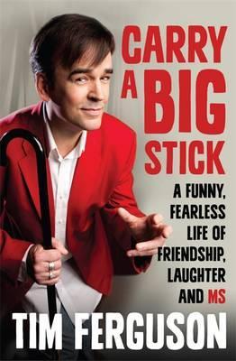 Carry a big stick Tim Ferguson